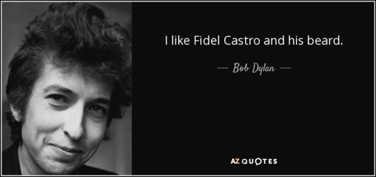 quote-i-like-fidel-castro-and-his-beard-bob-dylan-136-3-0335